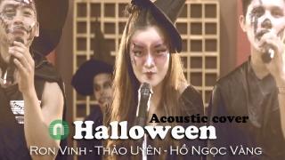 Halloween (Acoustic Cover) - Ron Vinh, Hồ Ngọc Vàng, Thảo Uyên