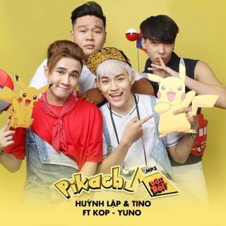 Pikachu Đâu Rồi (Single) - Huỳnh Lập, Tino, KOP, Yuno