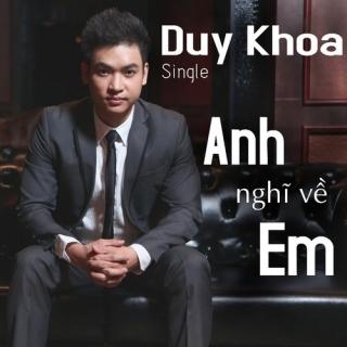 Anh Nghĩ Về Em (Single) - Duy Khoa