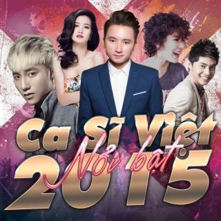Những Ca Sĩ Việt Nổi Bật 2015 - Various Artists