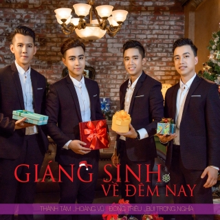 Giáng Sinh Về Đêm Nay (Single) - Bùi Trọng Nghĩa, Hoàng Vũ, Thành Tâm, Đông Triều