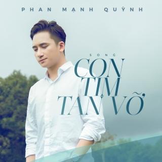 Con Tim Tan Vỡ (Single) - Phan Mạnh Quỳnh
