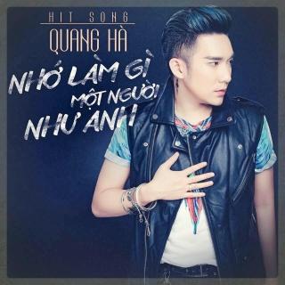 Nhớ Làm Gì Một Người Như Anh (Single) - Quang Hà