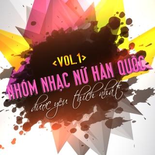 Những Nhóm Nhạc Nữ Hàn Quốc Được Yêu Thích Nhất (Vol.1) - Various Artists