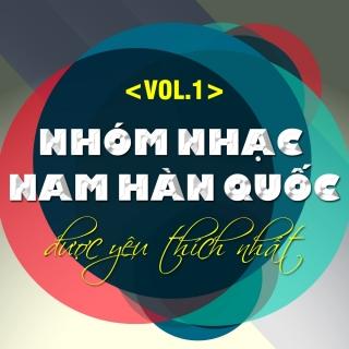 Những Nhóm Nhạc Nam Hàn Quốc Được Yêu Thích Nhất (Vol.1) - Various Artists