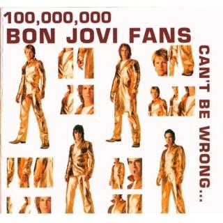 100 000 000 Bon Jovi Fans Can't Be Wrong CD1 - Bon Jovi
