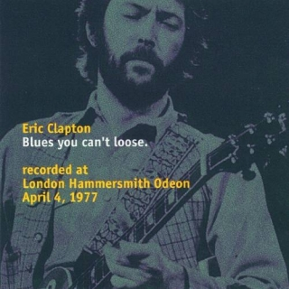 Blues You Cant Loose - Eric Clapton