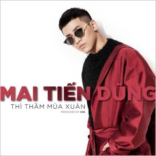 Thì Thầm Mùa Xuân (Single) - Mai Tiến Dũng