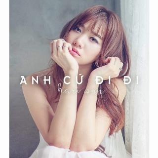 Anh Cứ Đi Đi (Single) - Hari Won
