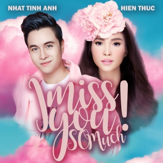 I Miss You So Much (Single) - Nhật Tinh Anh, Hiền Thục