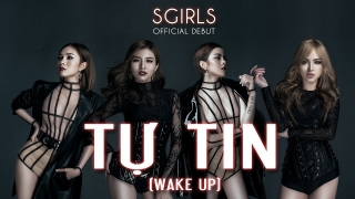 Tự Tin (Wake Up) - SGirls