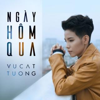 Ngày Hôm Qua (Single) - Vũ Cát Tường