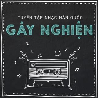 Những Bài Hát Nhạc Hàn Quốc Gây Nghiện - Various Artists