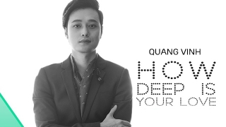 How Deep Is Your Love - Quang Vinh