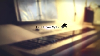 Ba Kể Con Nghe (Piano Cover) - Various Artists