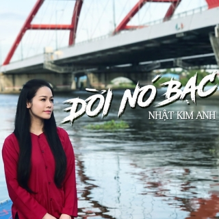 Đời Nó Bạc (Single) - Nhật Kim Anh