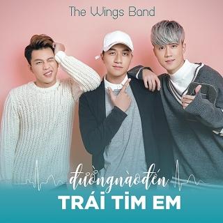 Đường Nào Đến Trái Tim Em (Single) - The Wings