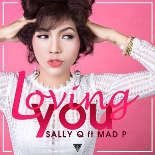 Loving You (Single) - Sally Q, MadP