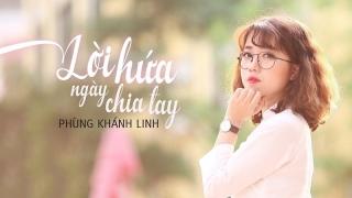 Lời Hứa Ngày Chia Tay - Phùng Khánh Linh