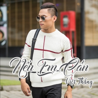 Nếu Em Cần (Single) - Việt Thắng