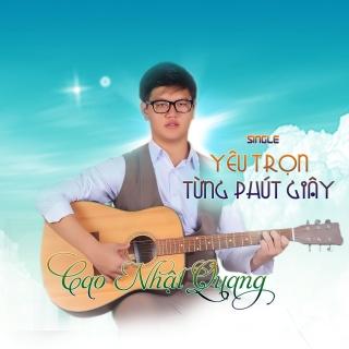 Yêu Trọn Từng Phút Giây - Cao Nhật Quang