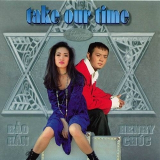Take Our Time - Henry Chúc