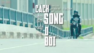 Cách Sống Ở Đời (Phim Ngắn) - Lâm Chấn Huy