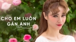 Cho Em Luôn Gần Anh (Let Me Be With You)