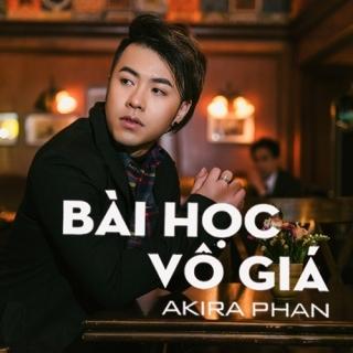 Bài Học Vô Giá (Single) - Akira Phan