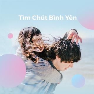 Tìm Chút Bình Yên - Various Artists