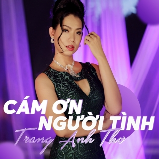 Cám Ơn Người Tình (Single) - Trang Anh Thơ