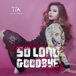 So Long Goodbye (Single) - Tia Hải Châu