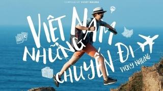 Việt Nam Những Chuyến Đi - Vicky Nhung