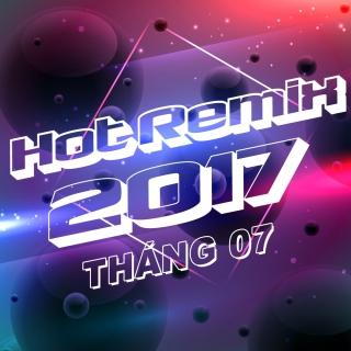 Nhạc Việt Remix Hot Tháng 07/2017 - Various Artists