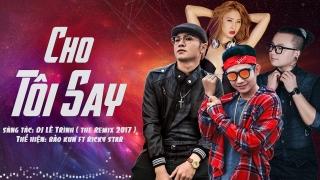 Cho Tôi Say - BAK (Bảo Kun), Ricky Star