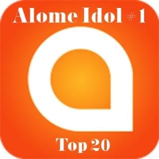 Alome Idol #1 - Top 20 - Alome Idol
