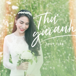 Thư Gửi Anh (Single) - Thủy Tiên