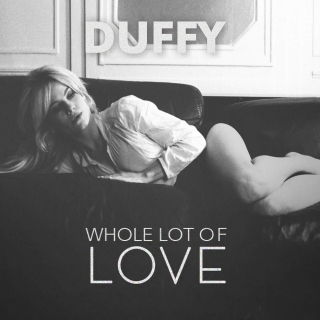 Whole Lot of Love (Single) - Duffy