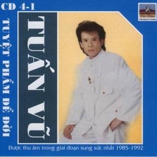 Tuyệt Phẩm Để Đời (CD4) - Tuấn Vũ