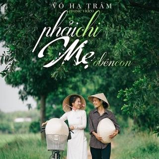 Phải Chi Mẹ Ở Bên Con (Single) - Võ Hạ Trâm