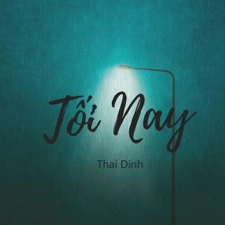 Tối Nay (Single) - Thái Đinh