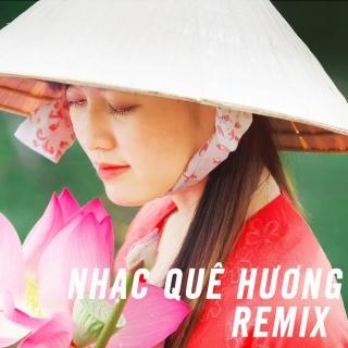 Nhạc Quê Hương Remix - Various Artists