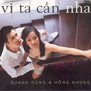 Vì Ta Cần Nhau - Hồng Nhung, Quang Dũng