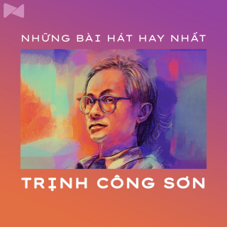 Những Sáng Tác Hay Nhất Của Trịnh Công Sơn - Trịnh Công Sơn