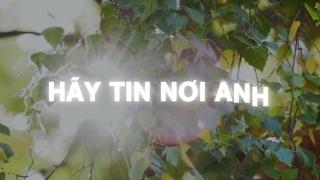 Hãy Tin Nơi Anh (Lyric) - Đỗ Phú Quí