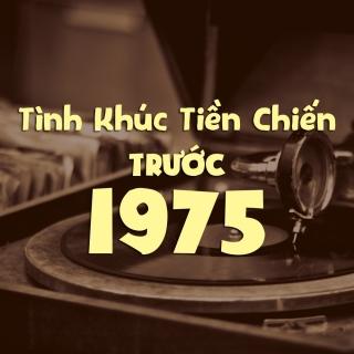 Những Tình Khúc Tiền Chiến Thu Âm Trước 1975 - Various Artists