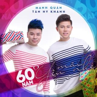60 Năm… Yêu Mãi Nhé (Single) - Mạnh Quân, Tân Hy Khánh