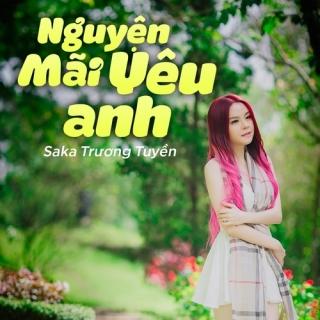 Nguyện Mãi Yêu Anh (Single) - Saka Trương Tuyền