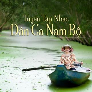 Tuyển Tập Nhạc Dân Ca Nam Bộ - Various Artists