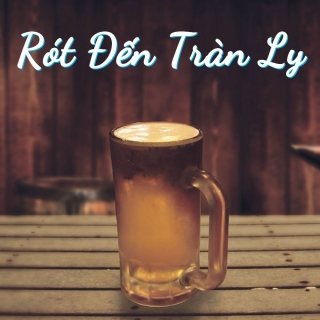 Rót Đến Tràn Ly - Various Artists